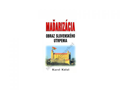 Karel Kálal Maďarizácia cena od 48 Kč