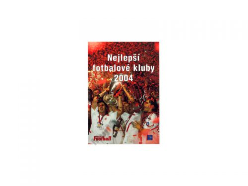 Kolektiv autorů Nejlepší fotbalové kluby 2004 cena od 257 Kč