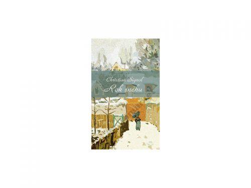 Christian Signol Rok sněhu cena od 163 Kč