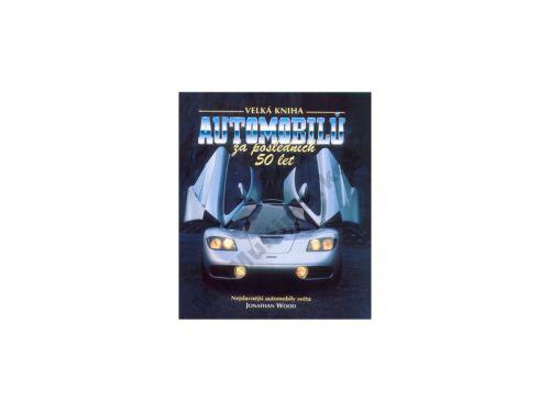Jonathan Wood Velká kniha automobilů za posledních 50 let cena od 507 Kč