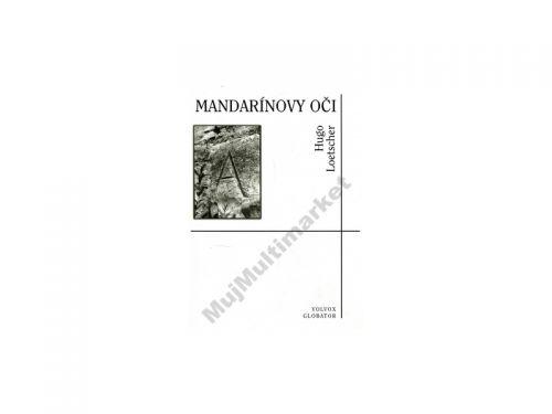 Hugo Loetscher: Mandarínovy oči cena od 171 Kč