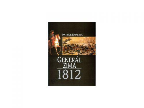 Patrick Rambaud Generál zima, 1812 cena od 217 Kč