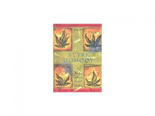 Don Miguel Ruiz: Štyri dohody - Kniha múdrosti starých Toltékov - Don Miguel Ruiz cena od 140 Kč
