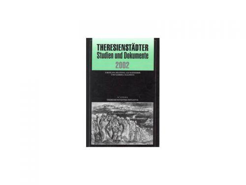 Jaroslava Milotová: Theresienstädter Studien und Dokumente 2002 cena od 188 Kč