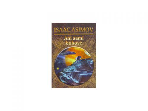 Isaac Asimov: Ani sami bohové cena od 162 Kč