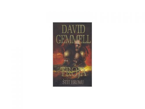 David Gemmell: Trója Štít hromu cena od 231 Kč