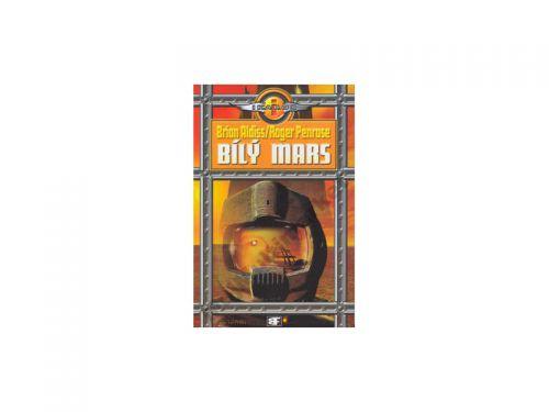 Roger Penrose, Brian Aldiss: Bílý Mars cena od 238 Kč