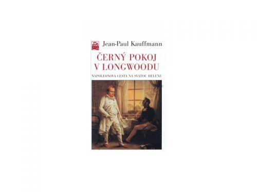 J. P. Kauffmann: Černý pokoj v Longwoodu cena od 169 Kč