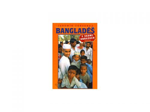 Jaromír Červenka Bangladéš v sedmi obrazech cena od 239 Kč