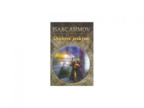 Isaac Asimov Ocelové jeskyně cena od 162 Kč