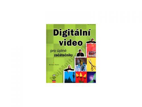 Michael Rubin Digitální video pro úplné začátečníky cena od 0 Kč