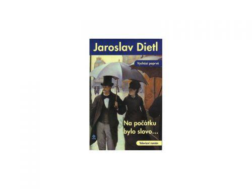Jaroslav Dietl Na počátku bylo slovo... cena od 107 Kč