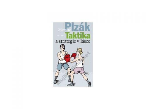 Miroslav Plzák: Taktika a strategie v lásce cena od 77 Kč