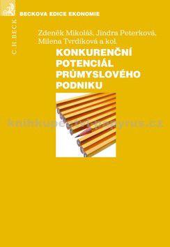 Jindra Peterková: Konkurenční potenciál průmyslového podniku cena od 442 Kč