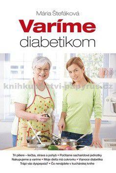 Mária Štefáková: Varíme diabetikom cena od 192 Kč