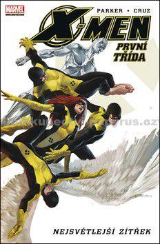 Roger Cruz, Jeff Parker: X-Men - První třída - Nejsvětlejší zítřek cena od 349 Kč