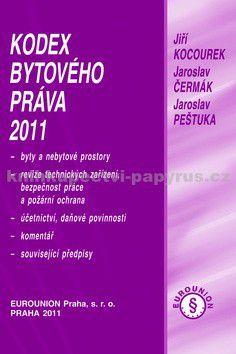 Jiří Kocourek, Jaroslav Čermák, Jaroslav Pešutka: Kodex bytového práva 2011 cena od 357 Kč