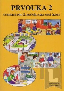 NOVÁ ŠKOLA Prvouka 2 Učebnice pro 2. ročník základní školy cena od 82 Kč