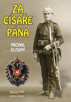 Michal Dlouhý: Za císaře pána cena od 107 Kč