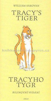 William Saroyan: Tracyho tygr / Tracy´s tiger cena od 170 Kč