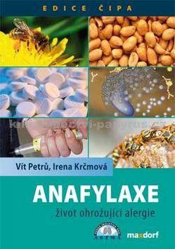Vít Petrů, Irena Krčmová: Anafylaxe - život ohrožující alergie cena od 28 Kč