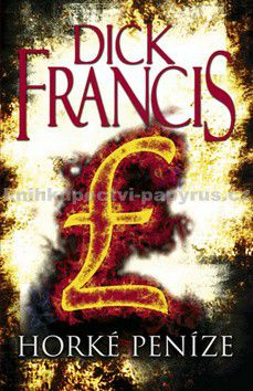 Dick Francis: Horké peníze cena od 232 Kč
