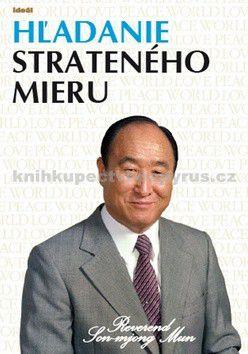 Son-mjong Mun: Hľadanie strateného mieru cena od 159 Kč
