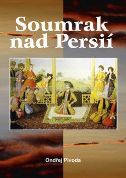 Ondřej Pivoda: Soumrak nad Persií cena od 199 Kč