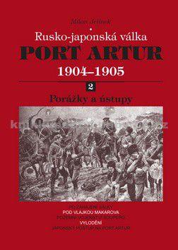 Milan Jelínek: Port Artur 1904-1905 2. díl Porážky a ústupy cena od 250 Kč