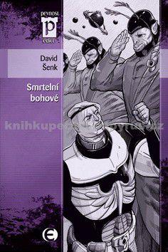 David Šenk: Smrtelní bohové (Edice Pevnost) cena od 92 Kč