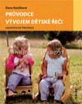 Dana Kutálková: Průvodce vývojem dětské řeči cena od 142 Kč