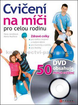 Hana Janošková, Marta Muchová: Cvičení na míči pro celou rodinu + DVD cena od 87 Kč