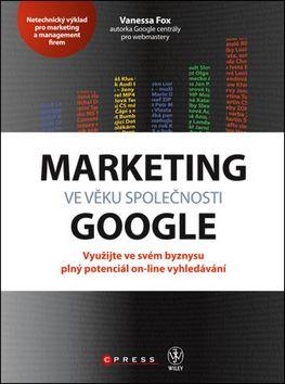 Vanessa Fox: Marketing ve věku společnosti Google cena od 249 Kč