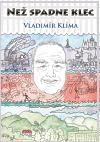 Vladimír Klíma: Než spadne klec cena od 96 Kč