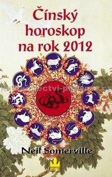 Neil Somerville: Čínský horoskop na rok 2012 cena od 252 Kč