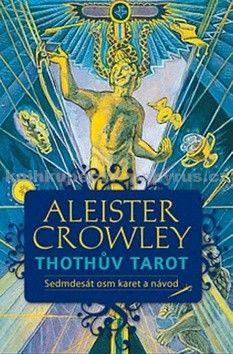 Aleister Crowley: Thothův Tarot cena od 219 Kč