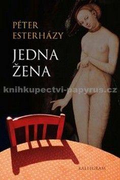Péter Esterházy: Jedna žena cena od 188 Kč