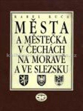 Karel Kuča: Města a městečka VIII.díl v Čechách, na Moravě a ve Slezku cena od 372 Kč