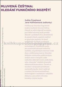 Světla Čmejrková: Mluvená čeština: hledání funkčního rozpětí cena od 351 Kč