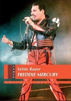 Selim Rauer: Freddie Mercury - životopis cena od 218 Kč