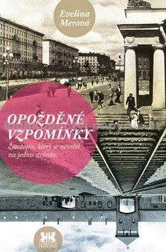 Evelina Merová: Opožděné vzpomínky cena od 80 Kč