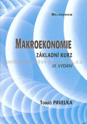 Pavelka Tomáš: Makroekonomie základní kurz cena od 156 Kč