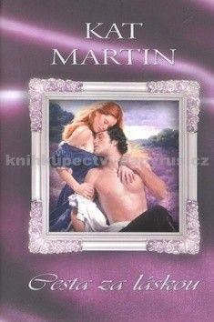 Kat Martin: Cesta za láskou cena od 149 Kč