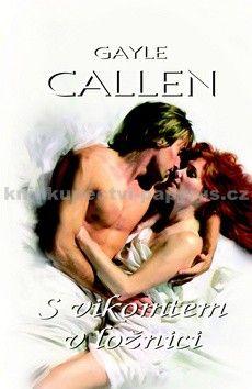 Gayle Callen: S vikomtem v ložnici cena od 109 Kč