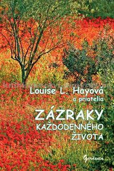 Louise L. Hay: Zázraky každodenného života cena od 190 Kč