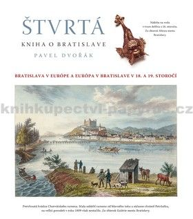 Pavel Dvořák: Štvrtá kniha o Bratislave cena od 354 Kč