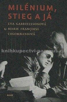 Gabrielssonová Eva, Colombaniová Marie: Milénium, Stieg a já cena od 140 Kč
