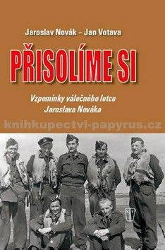 Jaroslav Novák, Jan Votava: Přisolíme si - Vzpomínky válečného letce Jaroslava Nováka cena od 104 Kč