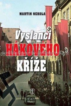 Martin Nekola: Vyslanci hákového kříže cena od 187 Kč