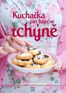 Helena Chvátalová: Kuchařka pro báječné tchyně cena od 166 Kč